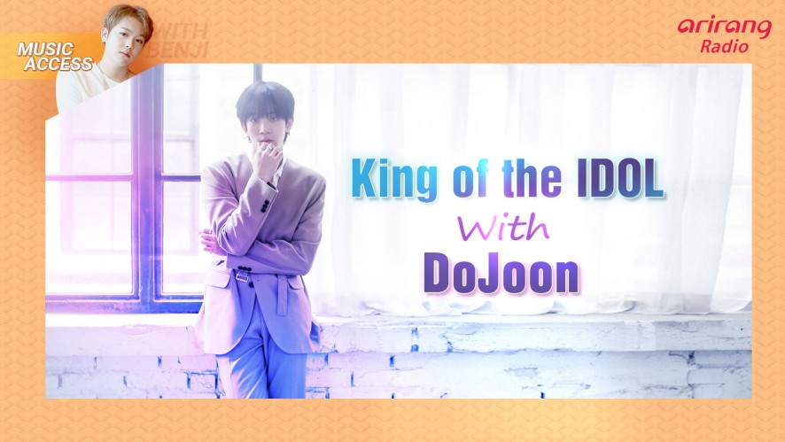 King of the IDOL with DoJoon