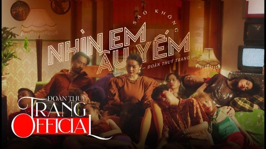 Đoàn Thúy Trang – Sao Không Nhìn Em Âu Yếm (Official MV)