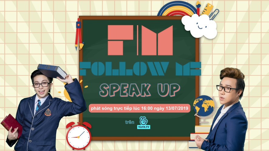Follow Me 3 - Speak up - Khách mời Trung Quân Idol