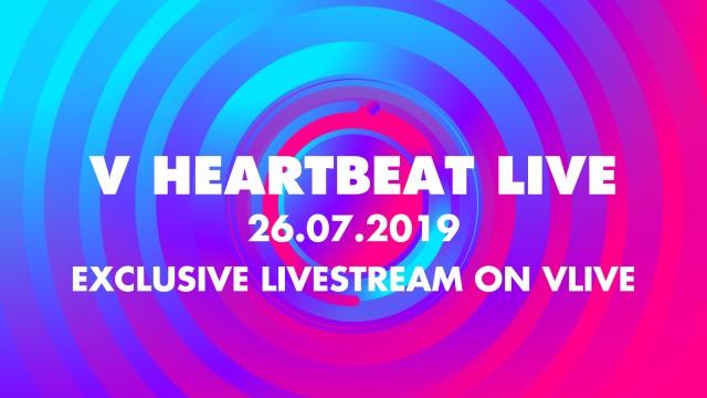 V HEARTBEAT LIVE JULY 2019