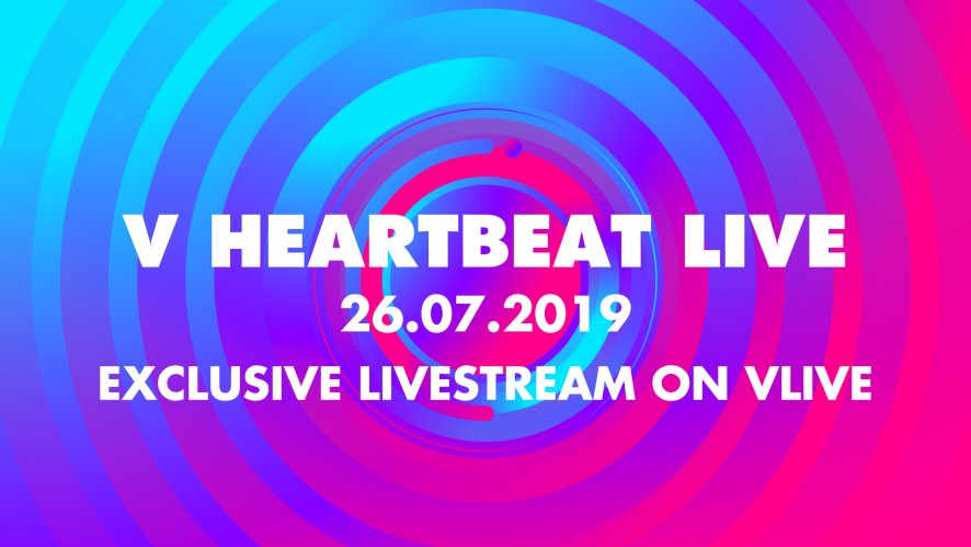 V HEARTBEAT LIVE JULY 2019