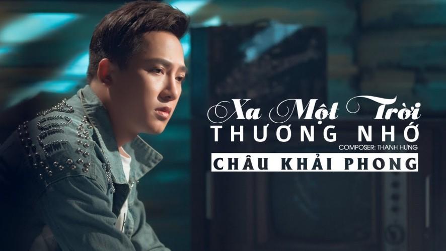 Xa Một Trời Thương Nhớ | Châu Khải Phong | Official Lyric Video