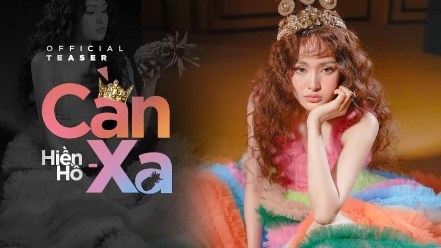 CẦN XA - HIỀN HỒ | OFFICIAL TEASER MV