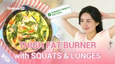 Squats & Lunge Workouts for Sculpted Thighs & Toned Legs | at Home with Spinach & Tomato Recipes