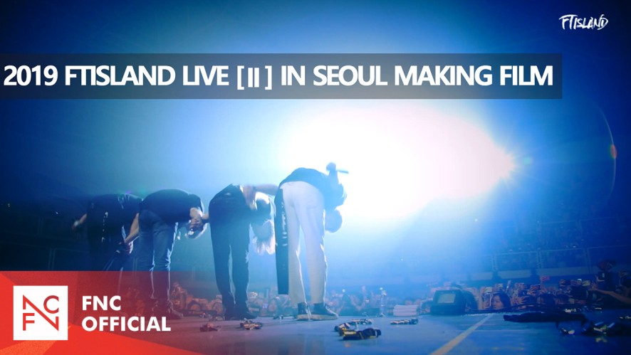 2019 FTISLAND LIVE [II] IN SEOUL MAKING FILM