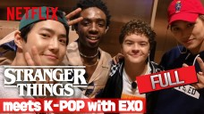[Netflix] 기묘한 이야기 3 | 기묘한 케이팝 with EXO - Stranger Things meets K-POP with EXO -  FULL