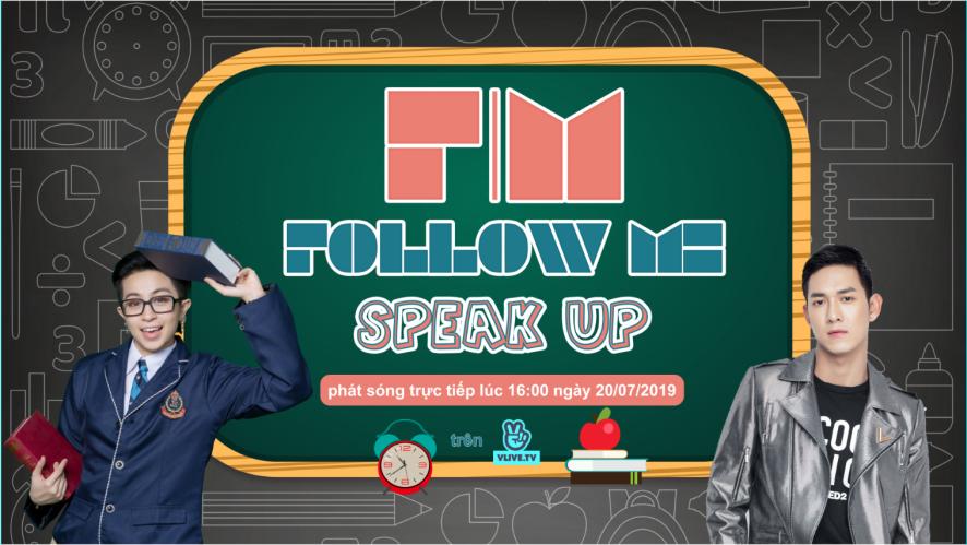 Follow Me 3 - Speak up - Khách mời Song Luân