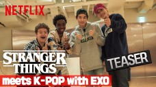 [Netflix] 기묘한 이야기 3 | 기묘한 케이팝 with EXO - Stranger Things meets K-POP with EXO -  teaser