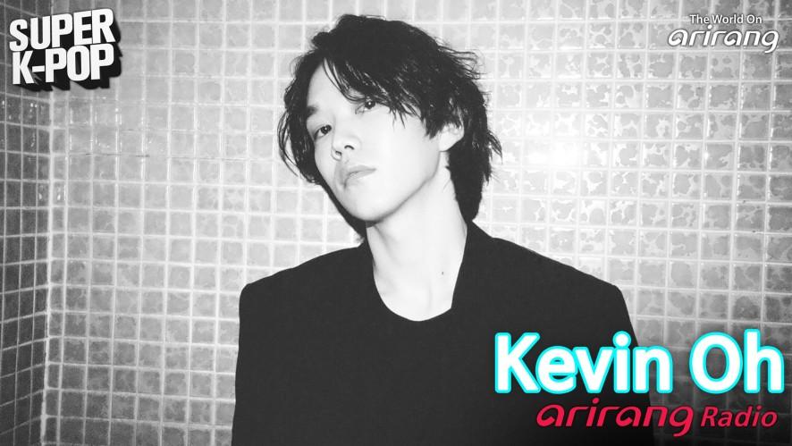 Arirang Radio (Super K-Pop / Kevin Oh 케빈오)