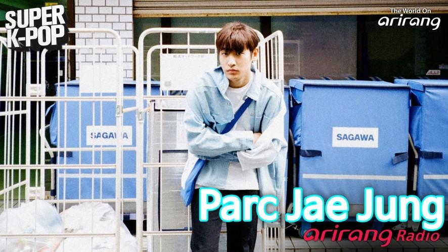Arirang Radio (Super K-Pop / Parc Jae Jung 박재정)