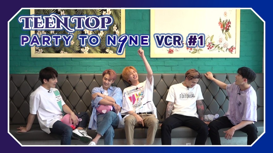 TEEN TOP ON AIR - PARTY TO.N9NE VCR #1