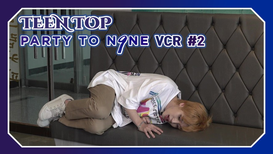 TEEN TOP ON AIR - PARTY TO.N9NE VCR #2