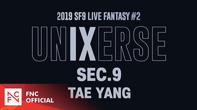 2019 SF9 LIVE FANTASY #2 UNIXERSE 9 SECONDS – TAE YANG