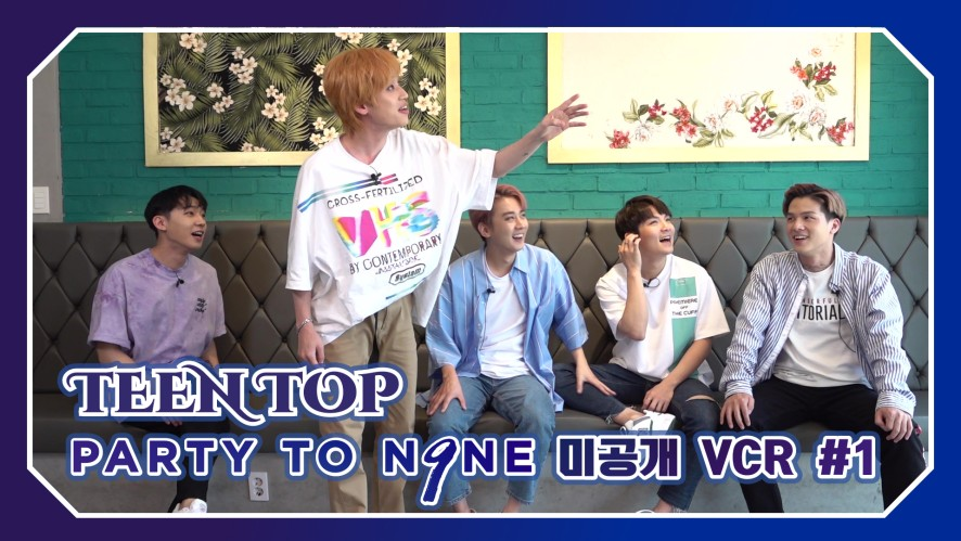 TEEN TOP ON AIR - PARTY TO.N9NE 미공개 VCR #1