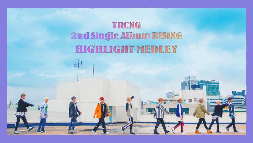 TRCNG 2nd Single Album [RISING] Highlight Medley