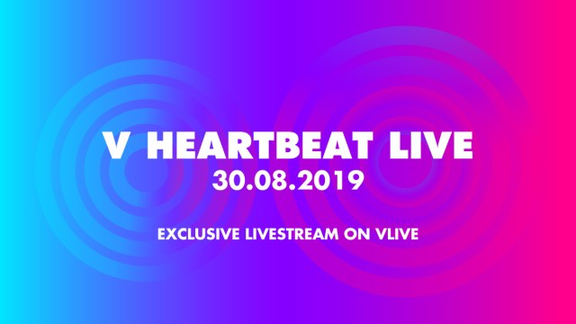 V HEARTBEAT LIVE AUGUST 2019