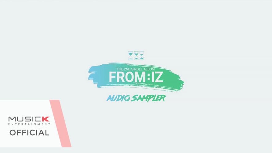 아이즈(IZ) THE 2ND SINGLE ALBUM 'FROM:IZ' AUDIO SAMPLER