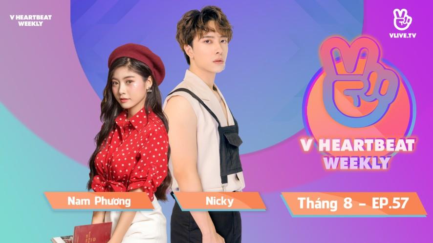 V HEARTBEAT WEEKLY - Ep 57 - MC Nicky & Nam Phương