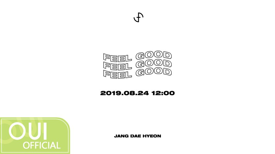 장대현(JANG DAE HYEON) - 'FEEL GOOD'S AUDIO PREVIEW