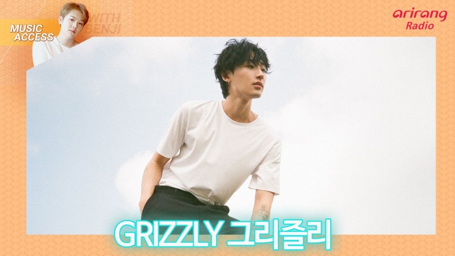 Arirang Radio (Music Access / GRIZZLY 그리즐리)