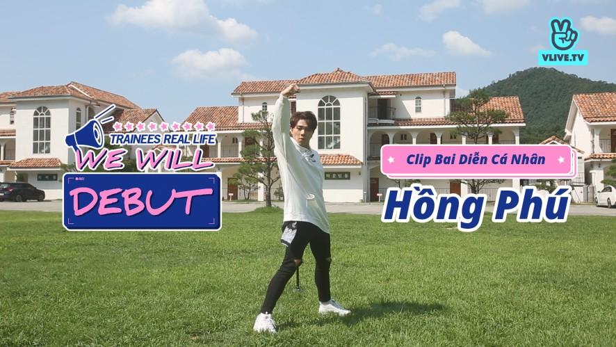 We Will Debutㅣ<Hồng Phú> Clip Bài Diễn Cá Nhân