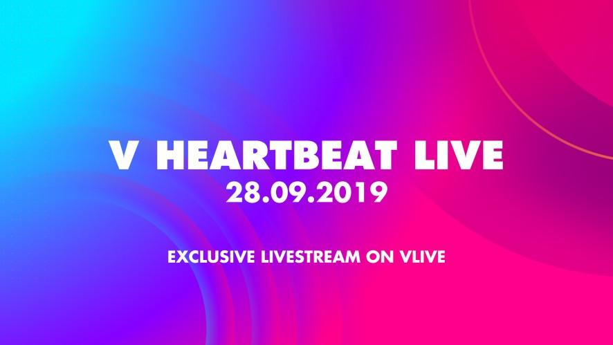 V HEARTBEAT LIVE SEPTEMBER 2019