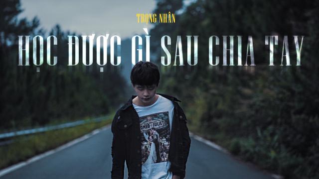 Trọng Nhân - Học Được Gì Sau Chia Tay | MV Official