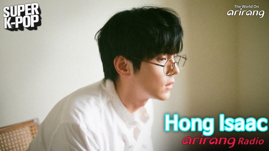 Arirang Radio (Super K-Pop / Hong Isaac 홍이삭)