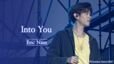 에릭남 Eric Nam - Into You Live Clip (@ Someday Festival 2019)
