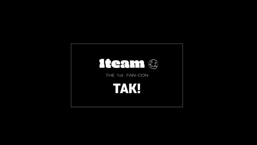 2019 1TEAM THE 1st FAN-CON [JUST] - TAK!