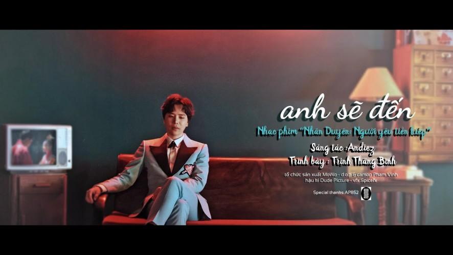 NHÂN DUYÊN: NGƯỜI YÊU TIỀN KIẾP - MV OST ANH SẼ ĐẾN | KC: 04.10.2019