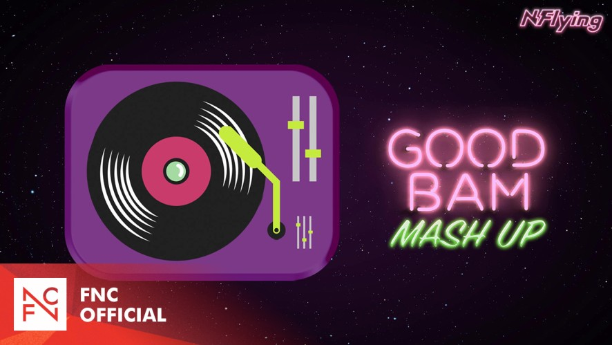N.Flying (엔플라잉) - 굿밤 (GOOD BAM) MASH-UP SPOILER