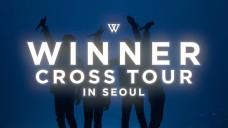 WINNER - 'CROSS TOUR IN SEOUL' SPOT