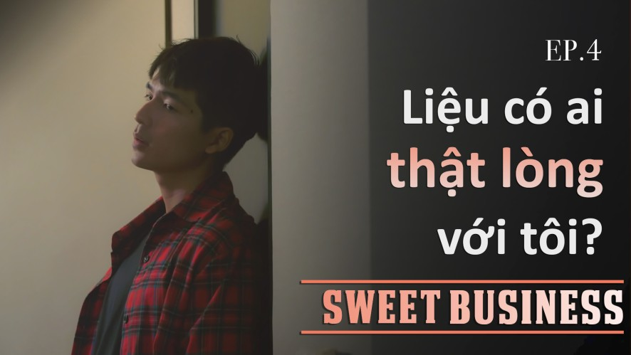 [WEB DRAMA] Sweet Business - Tập 4