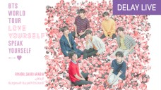 [DELAY LIVE] BTS WORLD TOUR 'LOVE YOURSELF: SPEAK YOURSELF' in Saudi Arabia