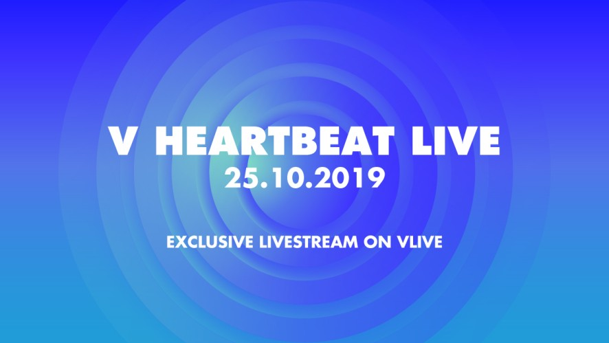 V HEARTBEAT LIVE OCTOBER 2019