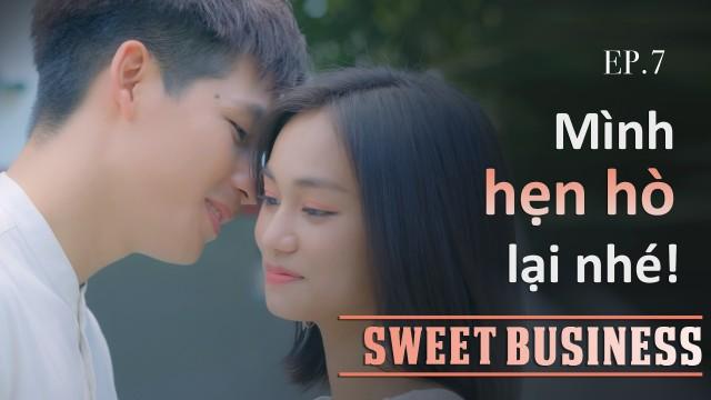 [WEB DRAMA] Sweet Business - Tập 7