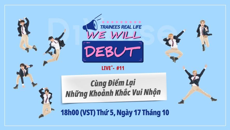 [LIVE] We Will Debut | Cùng Điểm Lại Những Khoảnh Khắc Vui Nhộn