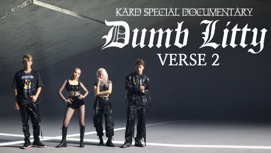 KARD Special Documentary [Dumb Litty] _ VERSE 2