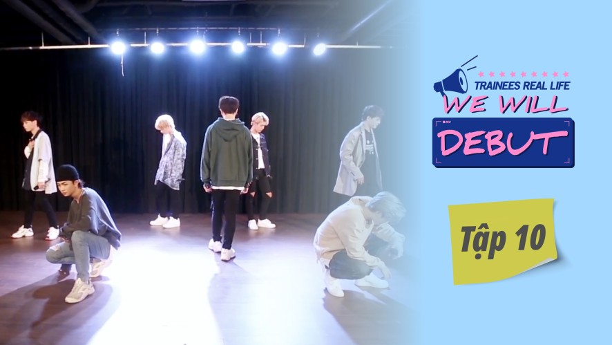 We Will Debut l Tập 10