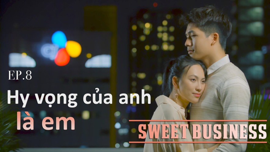 [WEB DRAMA] SWEET BUSINESS - Tập 8
