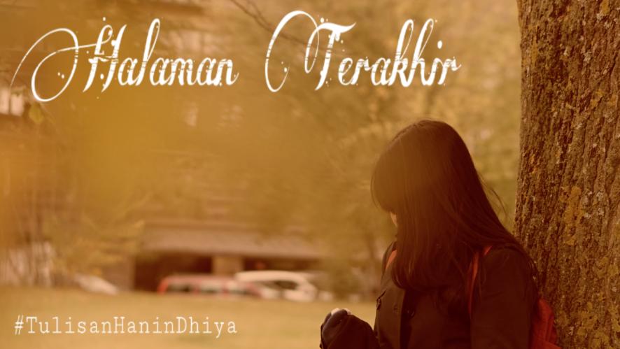 Hanin Dhiya - HALAMAN TERAKHIR | Mengungkap Rasa 2 #TulisanHaninDhiya