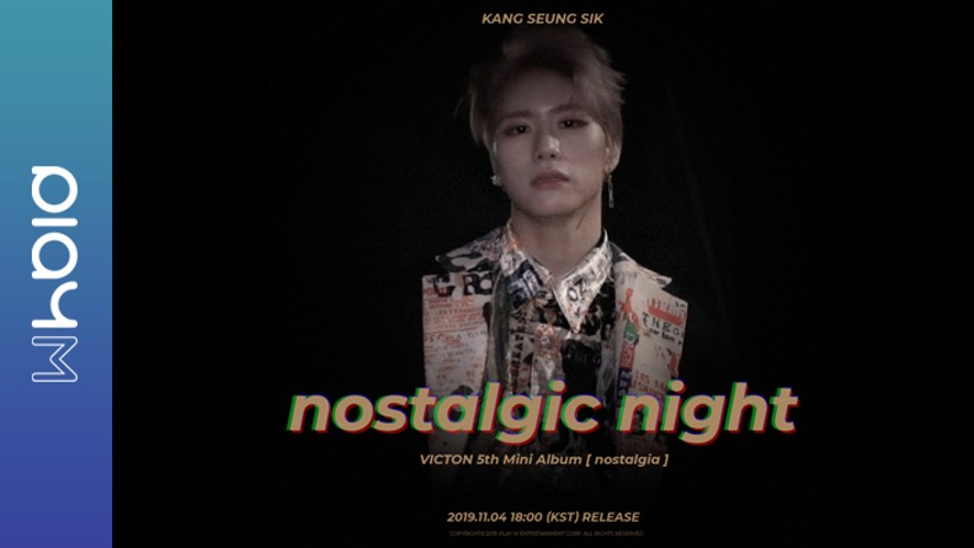 VICTON 'nostalgic night' Trailer KANG SEUNG SIK