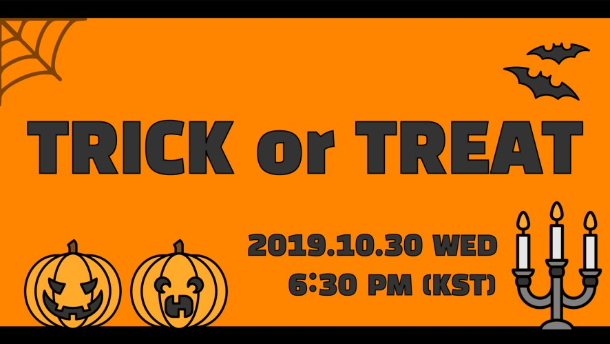 🎃 TRICK or TREAT 🎃