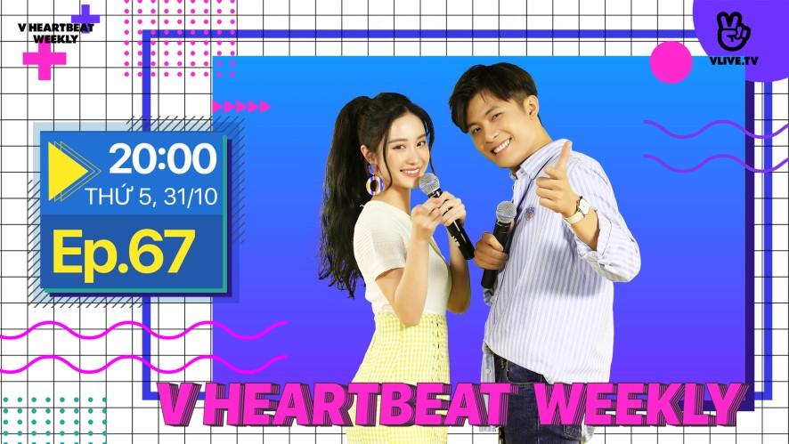 V HEARTBEAT WEEKLY - Tập 67 - MC Gin Tuấn Kiệt & Jun Vũ