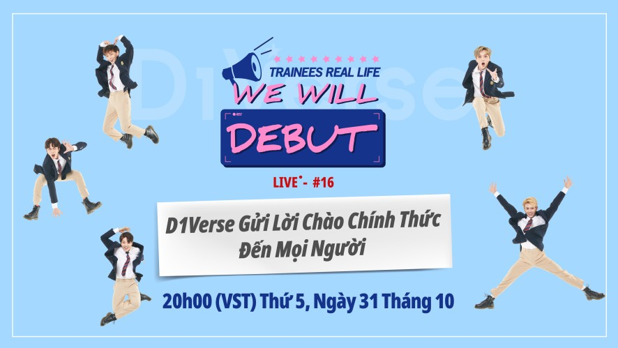[LIVE] We Will Debut | D1Verse Gửi Lời Chào Chính Thức Đến Mọi Người