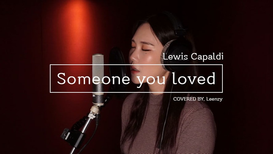 [LIVE] Lewis Capaldi - Someone You Loved (Covered by Leenzy)