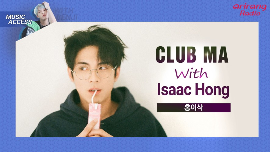 Club MA with Isaac Hong 홍이삭