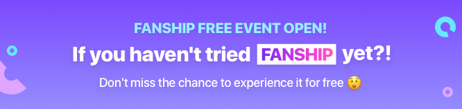 FANSHIP FREE EVENT OPEN!