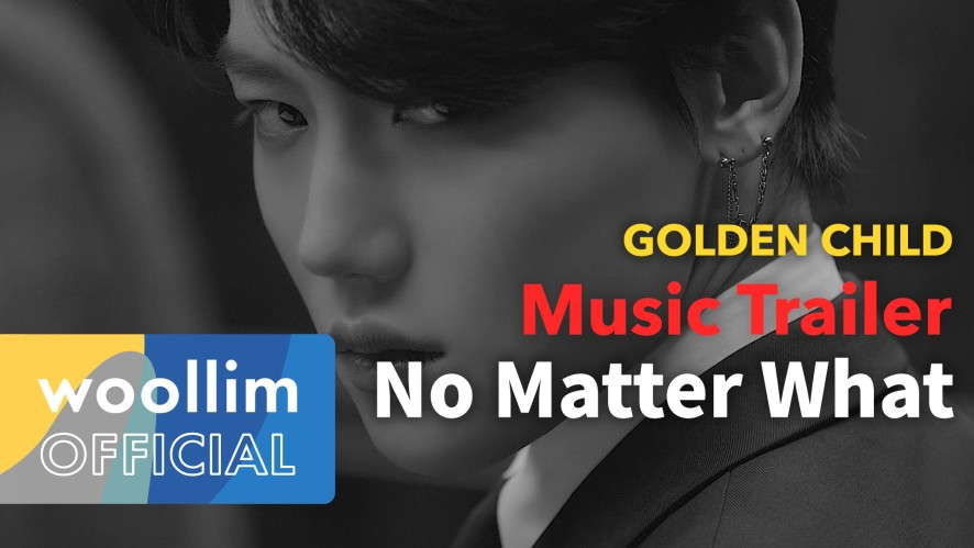 골든차일드(Golden Child) 'No Matter What (Jang Jun&TAG) Feat. Joo Chan' Music Trailer